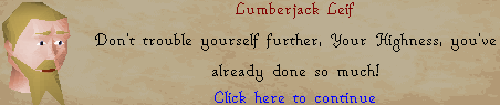 Lumberjack Leif: Don't trouble yourself further
