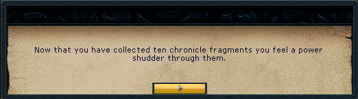 Now that you have collected ten chronicle fragments...