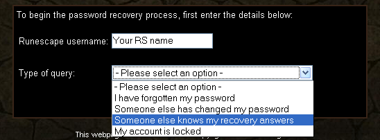 "Enter your username and select the ""someone else knows my recovery answers"" option"