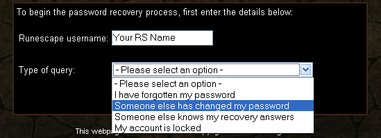 "Fill in your username and select the ""Someone else has changed my password"" option"