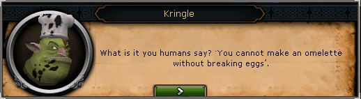 Kringle: What is it you humans say?