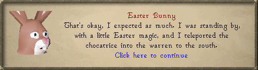 Easter Bunny: That's okay, I expected as much.