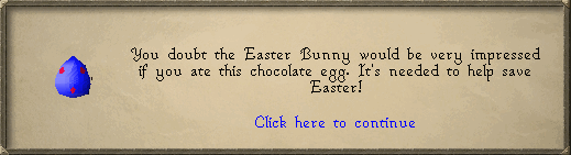 You doubt the easter bunny would be very impressed if you ate this chocolate egg.