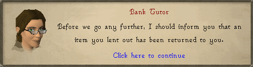 Bank Tutor: Before we go any further, I should imform you that an item...