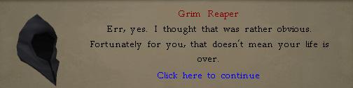 Grim Reaper: Err, yes.