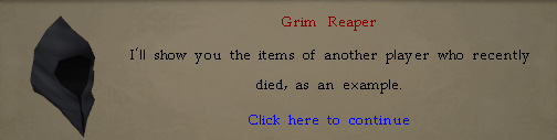 Grim Reaper: I'll show you the items of another player who died, as an example.