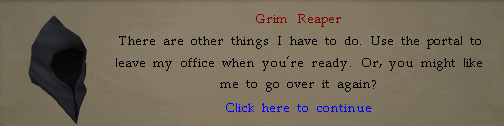 Grim Reaper: There are other things I have to do.
