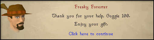 Freaky Forester: Thank you for your help, <Character name>