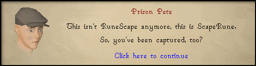 Prison Pete: This isn't RuneScape anymore, this is ScapeRune.